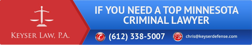 If You Need a Top Minnesota Criminal Lawyer Call 312-338-5007